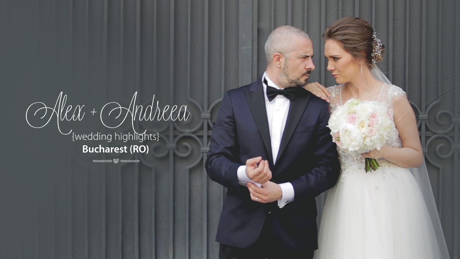 Andreea + Alex | Clip Nuntă București | România